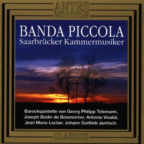 Saarbrücker Kammermusiker - Banda Piccola - Deutsche und französische Barockmusik - Telemann - Boismortier - Vivaldi - Leclair - Janitsch