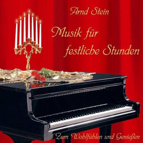 Arnd Stein - Musik für Festliche Stunden