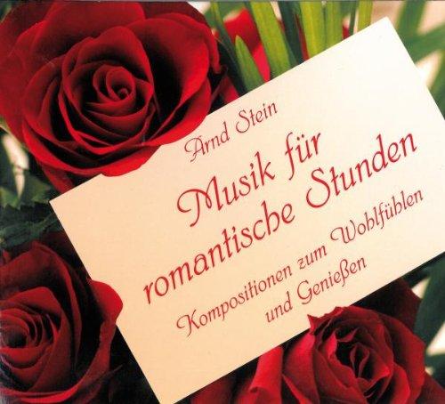 Arnd Stein - Musik für Romantische Stunden
