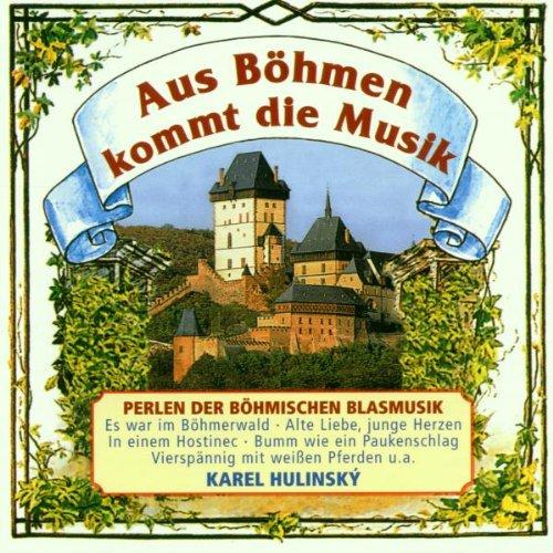 Karel Hulinsky - Aus Böhmen Kommt die Musik
