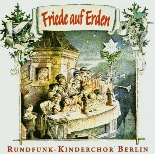 Rundfunk Kinderchor Berlin - Friede auf Erden