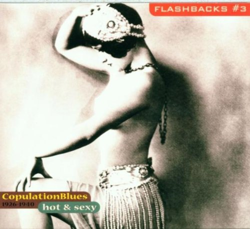 Various - Flashbacks Vol. 3: Hot and Sexy-- Copulation Blues