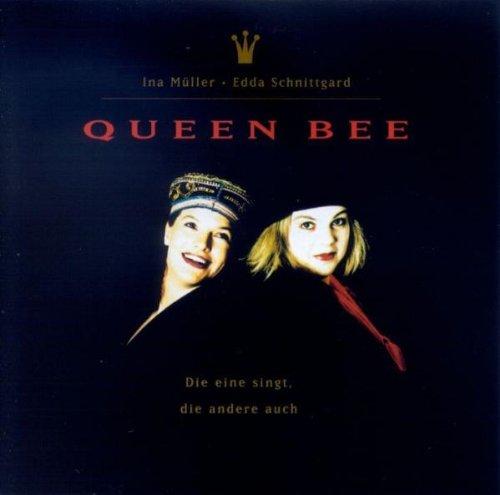 Queen Bee - Die Eine Singt,die Andere Auch