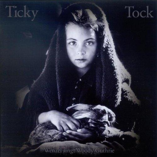 Hans-Eckardt Wenzel - Ticky Tock-Wenzel Singt Woody Guthrie