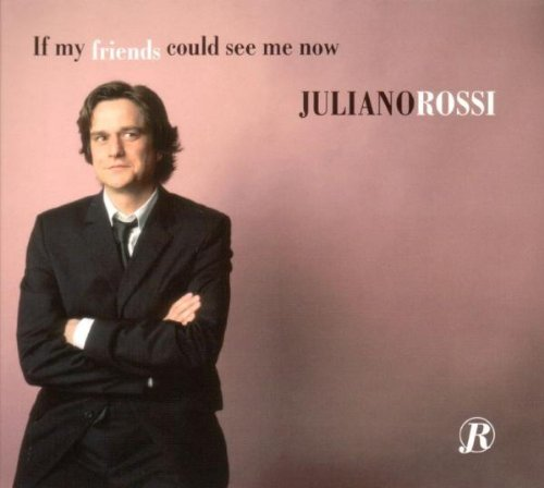 Juliano Rossi - If My Friends Could See Me Now