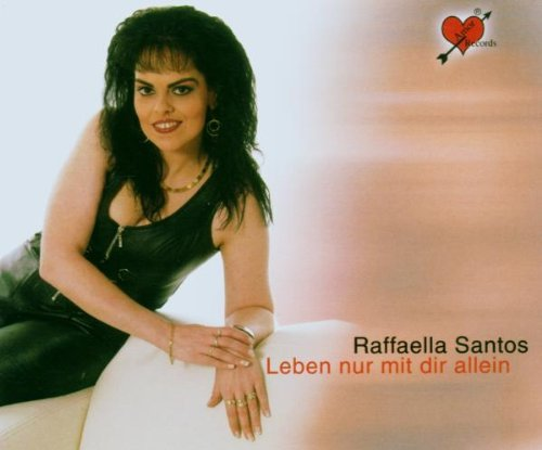 Raffaella Santos - Leben Nur mit Dir Allein
