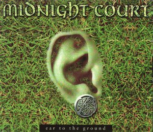 Midnight Court - Ear to the Ground