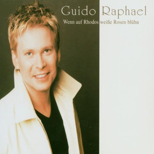 Guido Raphael - Wenn auf Rhodos Weisse Rosen Blühn