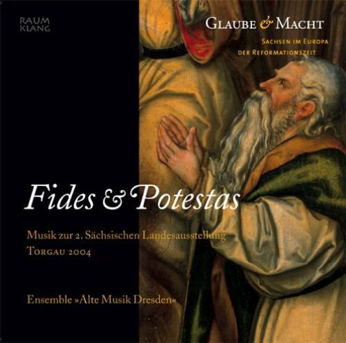 Ensemble Alte Musik Dresden - Fides & Potestas