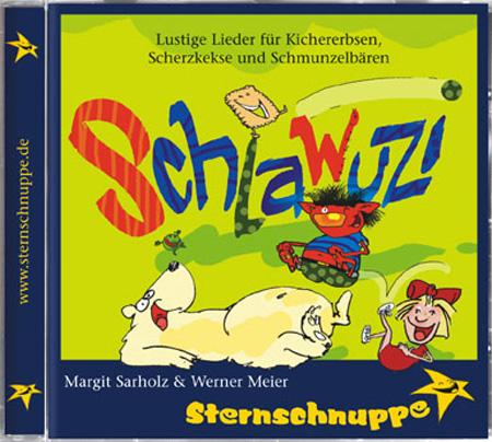 Sternschnuppe - Schlawuzi - Lustige Lieder für Kichererbsen, Scherzkekse und Schmunzelbären