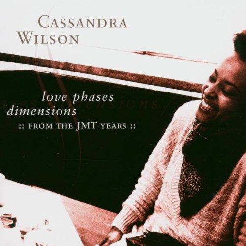 Cassandra Wilson - Love Phases Dimensions