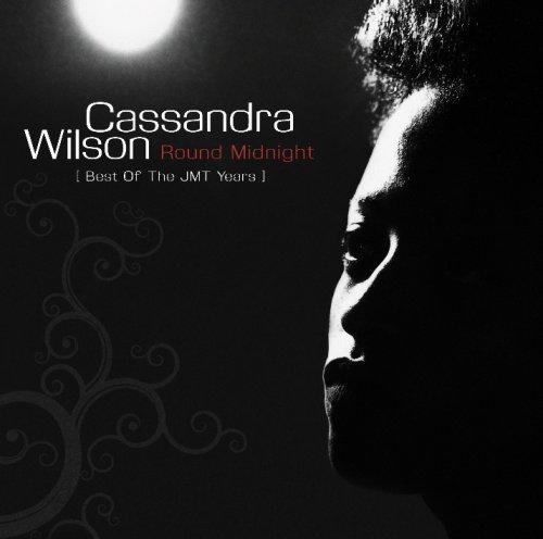 Cassandra Wilson - Round Midnight-from the Jmt Ye