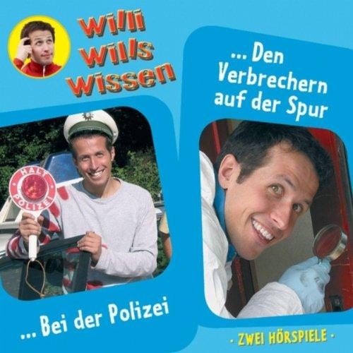 Willi Wills Wissen - (6) Polizei/Verbrecher-CD