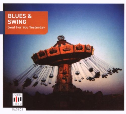 Various - Blues & Swing-Sent for You Yeste