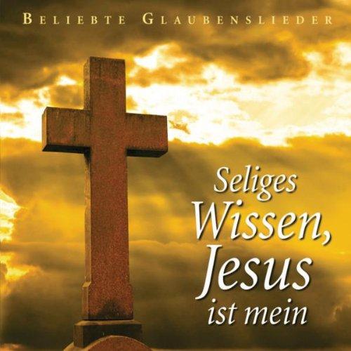 Various - Seliges Wissen,Jesus Ist Mein