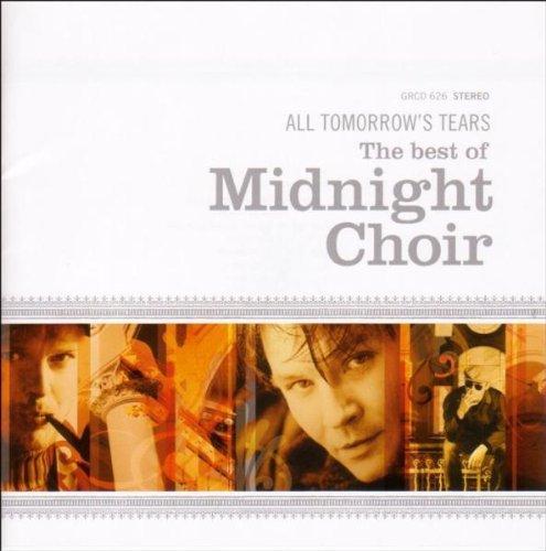 Midnight Choir - Best of-All Tomorrow´S Tears