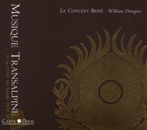 Le Concert Brise - Musique Transalpine a la Cour
