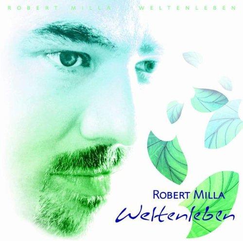 Robert Zephiro Milla - Weltenleben