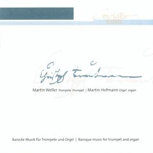 Martin Weller - Barocke Musik für Trompete und ...