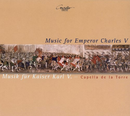 Capella de la Torre - Musik für Kaiser Karl V.