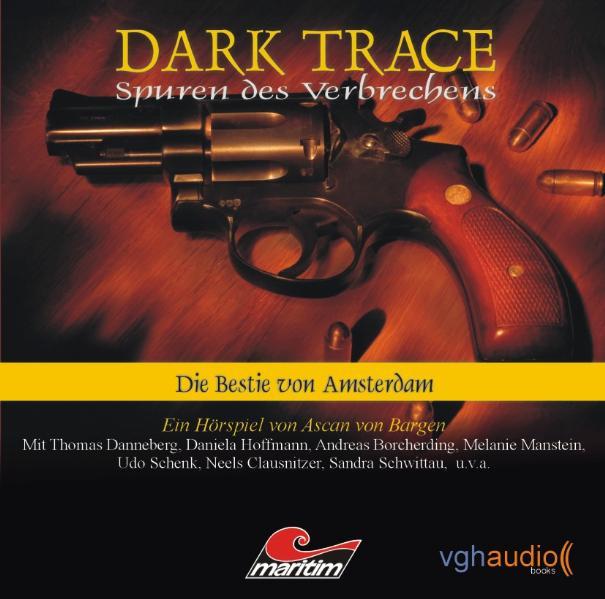 Dark Trace - Spuren des Verbrechens: Folge 1 - Die Bestie von Amsterdam
