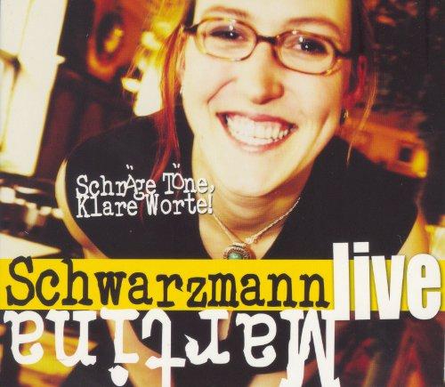 Martina Schwarzmann - Schräge Töne-Klare Worte