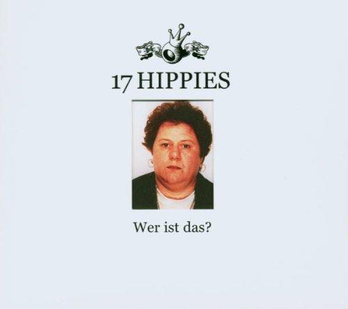 17 Hippies - Wer Ist das