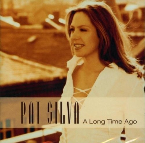 Pat Silva - A Long Time Ago