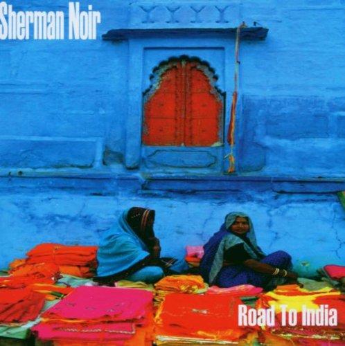 Sherman Noir - Road to India
