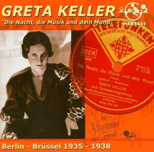 Greta Keller - Die Nacht,die Musik und Dein Mund