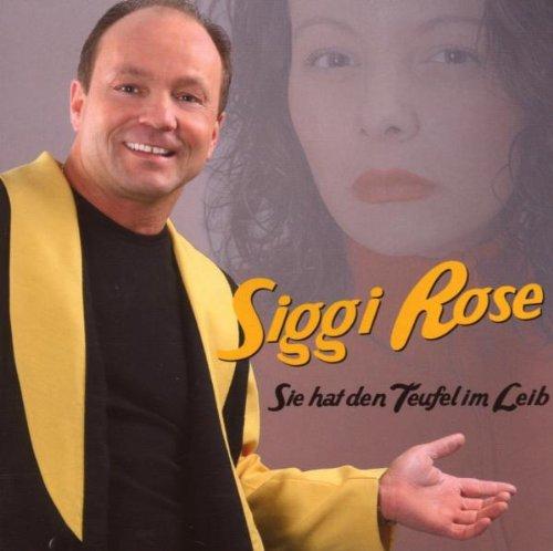 Siggi Rose - Sie Hat Den Teufel im Leib