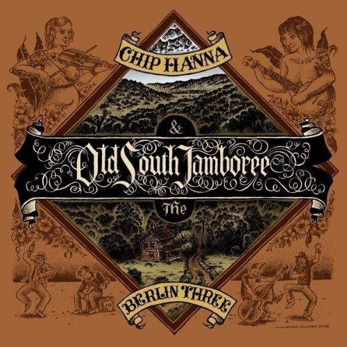 Chip Hanna & the Berlin Tree - Old South Jamboree