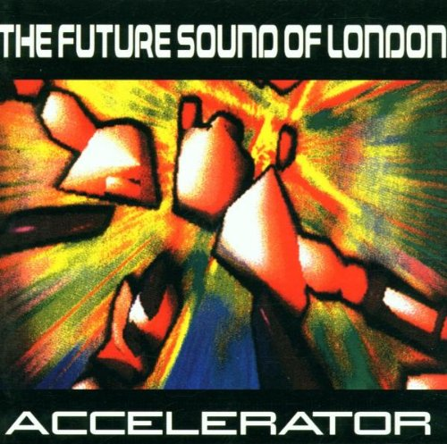 the Future Sound of London - Accelerator 2001
