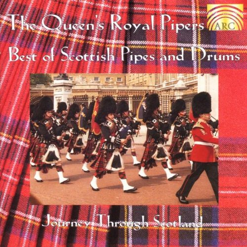 the Queen´S Royal Pipers - Best of Scottish Pipes and Dru