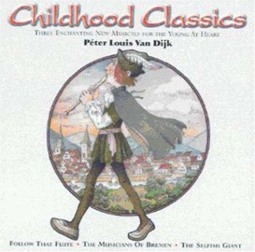 Peter Louis Van Dijk - Childhood Classics (Musi...
