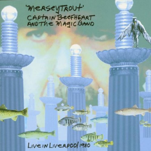Captain Beefheart - Mersey Trout Live 1980