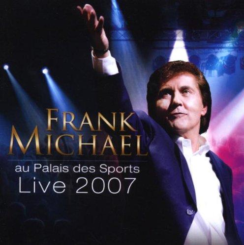 Frank Michael - Live 2007 au Palais des Sports