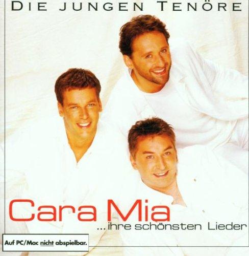 die Jungen Tenöre - Cara Mia (Ihre Schönsten Me...