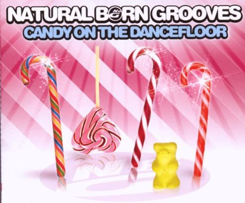 Natural Born Grooves - Candy on the Dancefloor