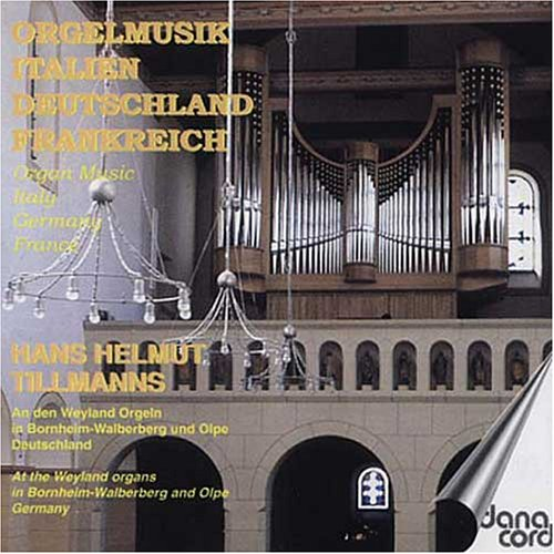 Hans Helmut Tillmanns - Orgelmusik aus Italien,...