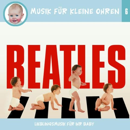 Musik für Kleine Ohren - Beatles,6