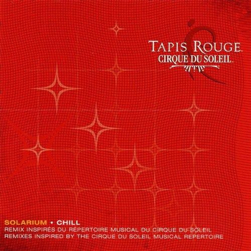 Cirque du Soleil - Tapis Rouge/Solarium