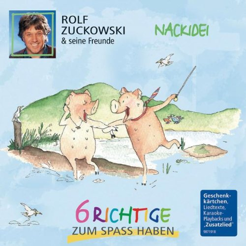 Rolf Zuckowski und seine Freunde - Nackidei-6 Richtige Zum Spass Haben
