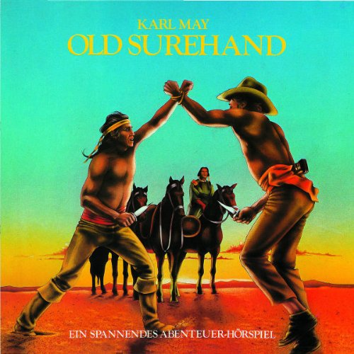 Karl May - 03: Old Surehand (Hörspielklassiker)