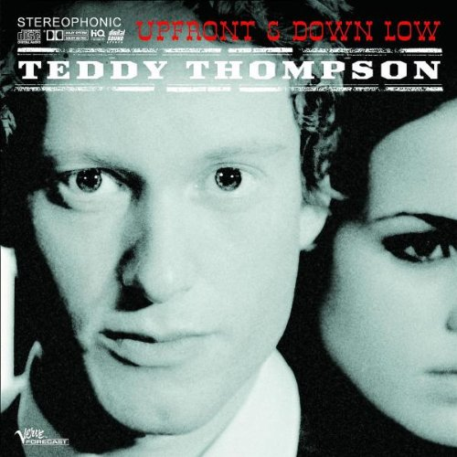 Teddy Thompson - Upfront & Down Low