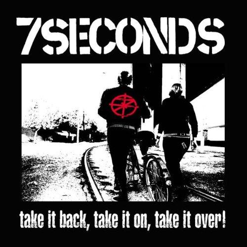 7 Seconds - Take It Back,Take It on,Take It Over