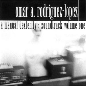 Omar Rodriguez-Lopez - A Manual Dexterity