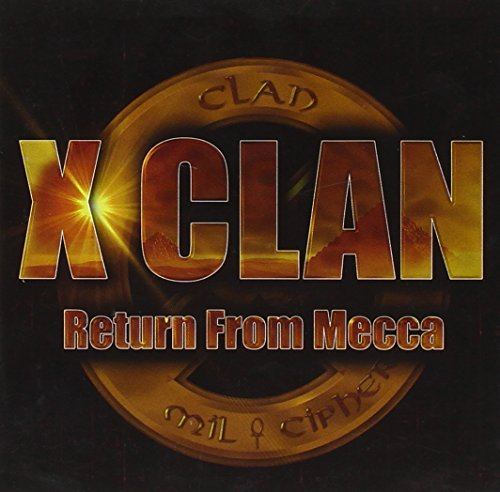 X Clan - Return from Mecca