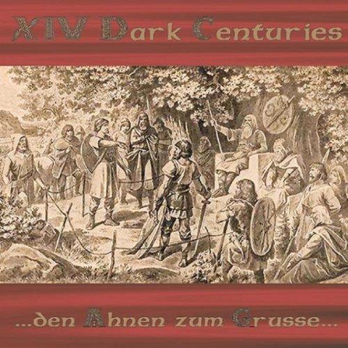 XIV Dark Centuries - Den Ahnen Zum Gruße