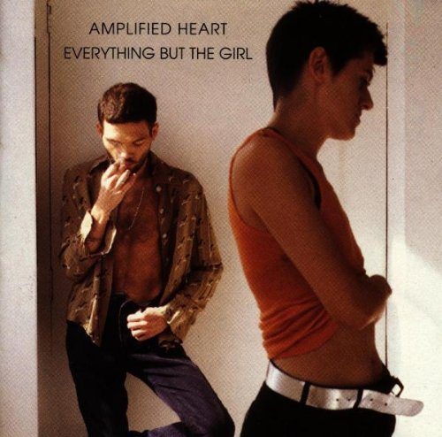 Everything But the Girl - Amplified Heart-New Version